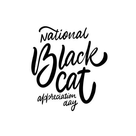 National Black Cat appreciation day. Hand drawn modern lettering. Black color text. Vector illustration. Isolated on white background.