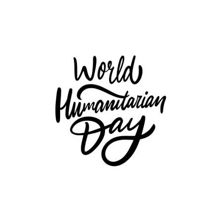World Humanitarian Dayy. Hand drawn modern lettering. Black color text. Vector illustration. Isolated on white background. Ilustração
