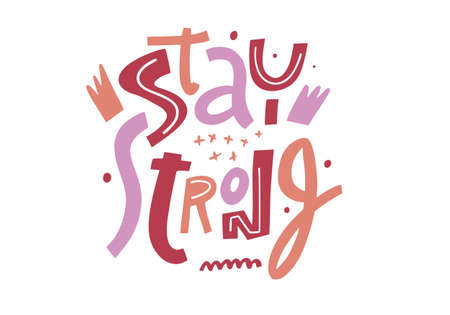 Stay Strong phrase. Modern typography. Vector illustration. Isolated on white background.