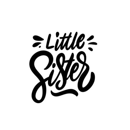 Little Sister kid phrase. Lettering for design clothes. Black color vector illustration. Isolated on white background.