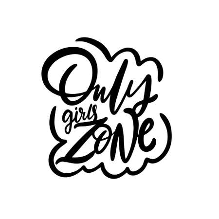 Only Girls Zone. Motivational Modern Calligraphy Phrase. Black color vector illustration. Isolated on white background. 向量圖像