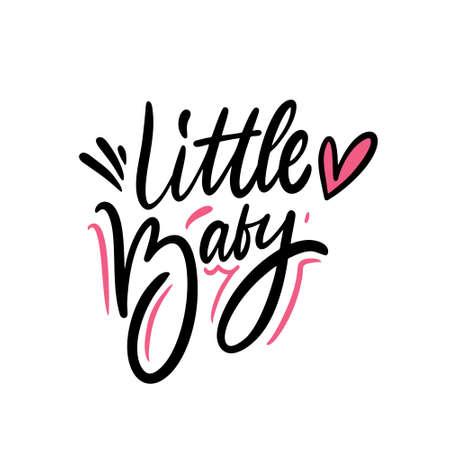 Little Baby. Black color lettering phrase. Modern calligraphy. Vector illustration.