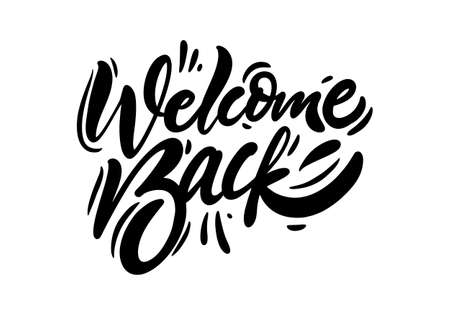 Welcome Back black text calligraphy. Hand lettering inscription. Vector typography.