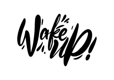 Wake Up black text. Modern calligraphy. Hand lettering inscription. Vector illustration. Ilustracja