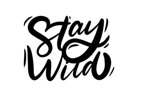 Stay Wild black text. Modern calligraphy. Hand lettering inscription. Vector illustration.