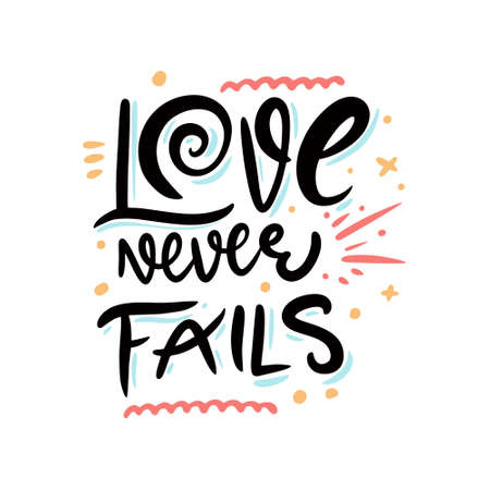 Love never fails. Colorful lettering phrase. Modern calligraphy. Vector illustration. Ilustracja