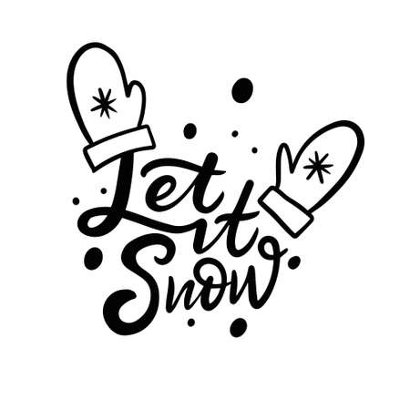 Let it Snow. Winter and Christmas holiday phrase. Hand drawn calligraphy. Modern Lettering.
