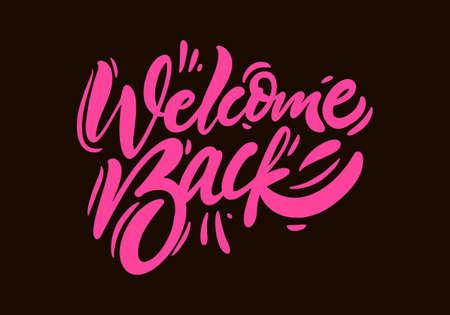 Welcome Back. Hand drawn lettering phrase. Modern calligraphy. Archivio Fotografico - 158457462