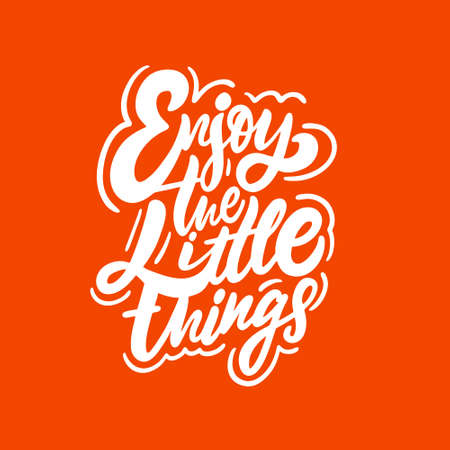 Enjoy The Little Things. Hand drawn lettering phrase. Modern calligraphy. Illusztráció