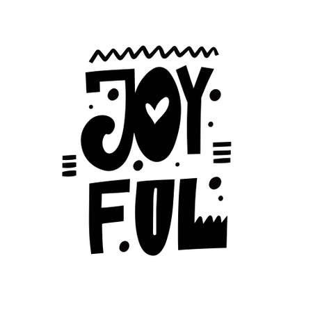 Joyful lettering text. Modern typography. Hand drawn vector illustration.