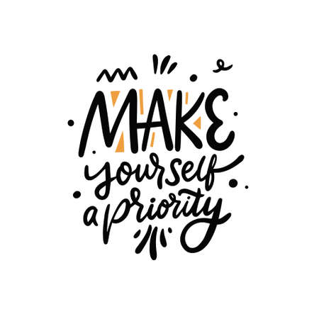 Make yourself a priority. Modern calligraphy phrase.