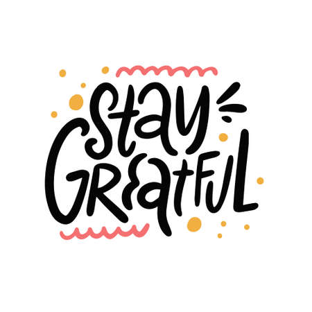 Stay greatful calligraphy. Hand drawn vector illustration. Illusztráció