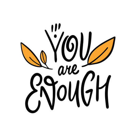 You are enough calligraphy. Hand drawn vector illustration.
