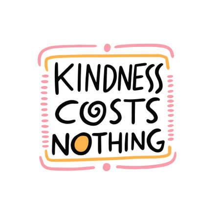 Kindness costs nothing. Modern calligraphy phrase. Vector Illusztráció
