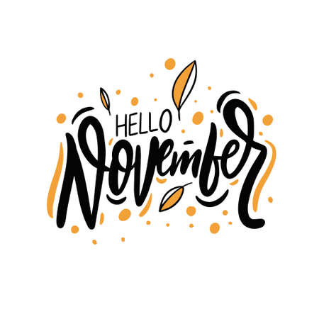 Hello November. Autumn phrase lettering. Hand drawn vector illustration.