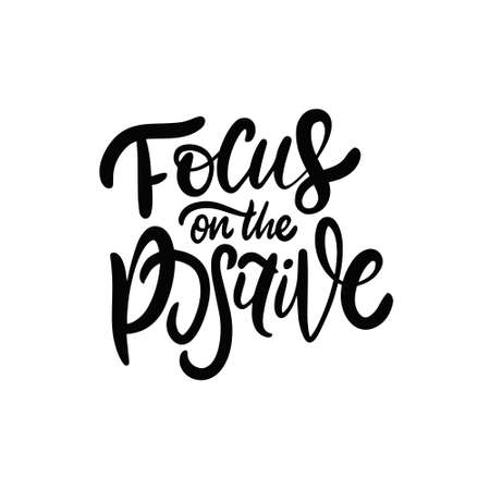 Focus on the positive. Hand drawn lettering phrase. Illusztráció