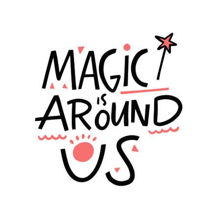 Magic is around us. Hand drawn lettering phrase. Vector illustration. Иллюстрация