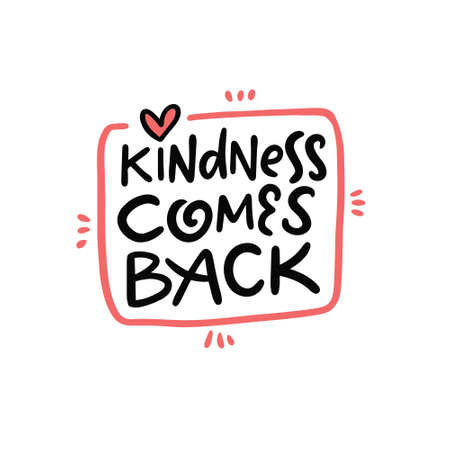 Kindness come back. Hand drawn lettering phrase.