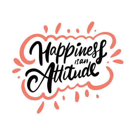 Happiness is an attitude. Hand drawn lettering phrase. Illusztráció