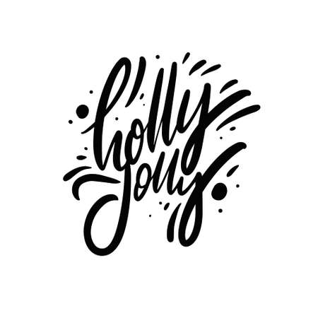 Holly Jolly phrase. Hand draw black color vector illustration. Modern calligraphy. Vettoriali