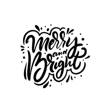 Merry and Bright. Black and white color vector illustration. Modern calligraphy holiday phrase. Vettoriali