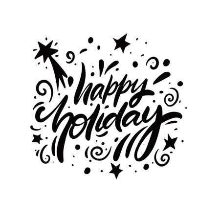 Happy Holiday phrase. Modern calligraphy. Black and white color lettering.