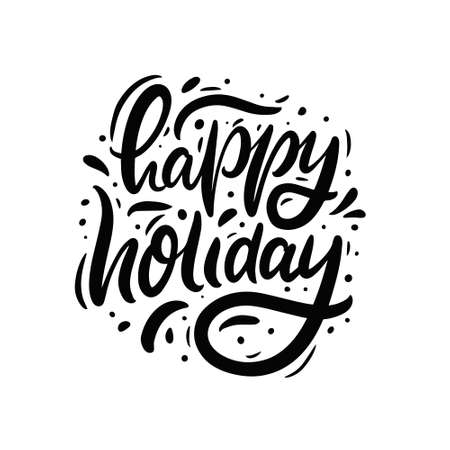 Happy holiday black color phrase. Vector illustration. Modern calligraphy.