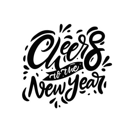 Cheers to the new year. Black and white calligraphy phrase.