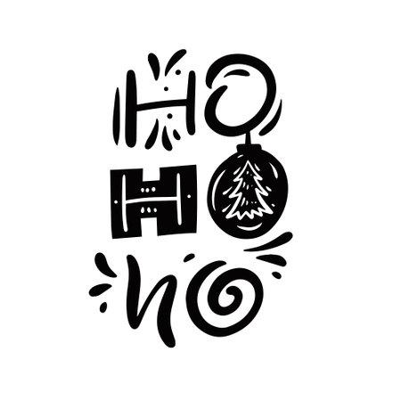 Ho ho ho Christmas phrase. Black and white vector illustration. Modern lettering.