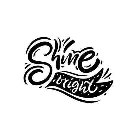 Shine bright black and white lettering. Vector illustration Vettoriali