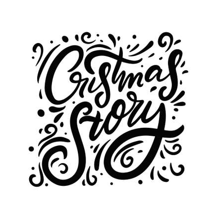 Christmas story phrase. Black and white colors. Decor elements. Modern calligraphy.