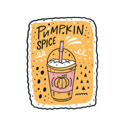 Pumpkin spice drink in cup. Hand drawn colorful vector illustration.