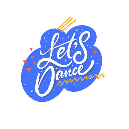 Hand drawn Lets Dance calligraphy phrase. Cartoon colorful vector illustration.