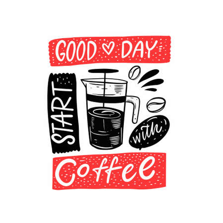 Good day Start coffee. Hand drawn scandinavian lettering phrase. Black and red colors.