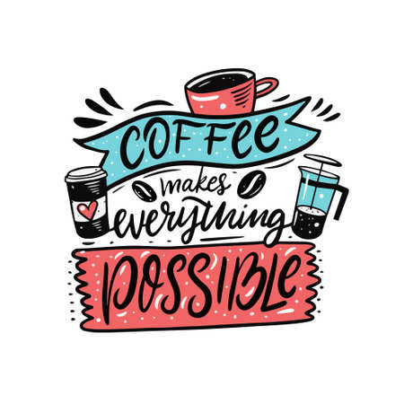 Coffee makes everything possible. Hand drawn colorful comic lettering. Vectores