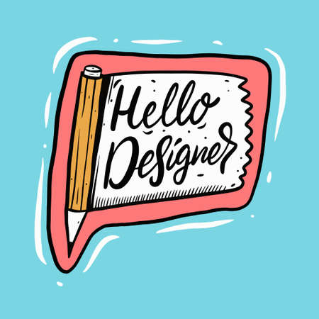 Hello Designer phrase and yellow pencil. Hand drawn colorful comic style.