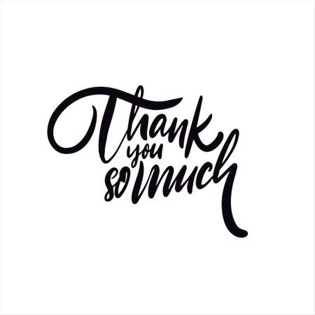 Thank You So Much phrase. Hand drawn black color lettering.