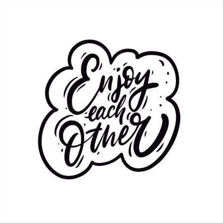 Enjoy each other phrase. Hand drawn black color lettering. 일러스트
