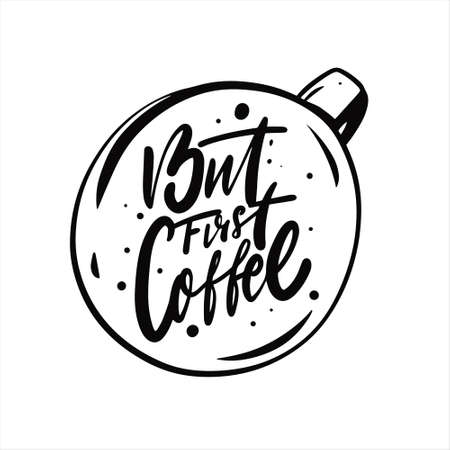 But First Coffee phrase. Hand drawn black color lettering.