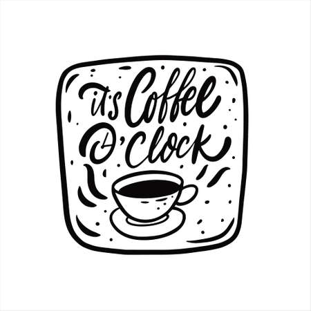 Its coffee oclock phrase. Hand drawn black color text lettering. 일러스트