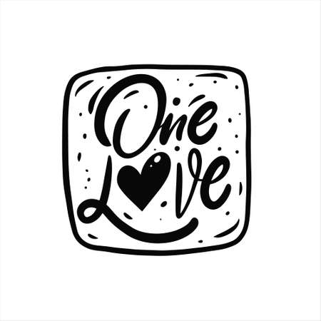 One love phrase. Hand drawn black color text lettering.
