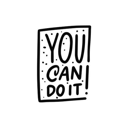 You can do it. Hand drawn black color lettering phrase.
