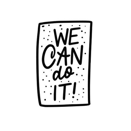 We can do it phrase. Hand drawn black color lettering.
