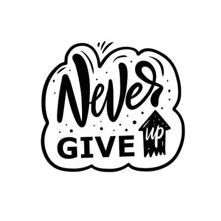 Never Give Up black color lettering phrase. Motivation text.
