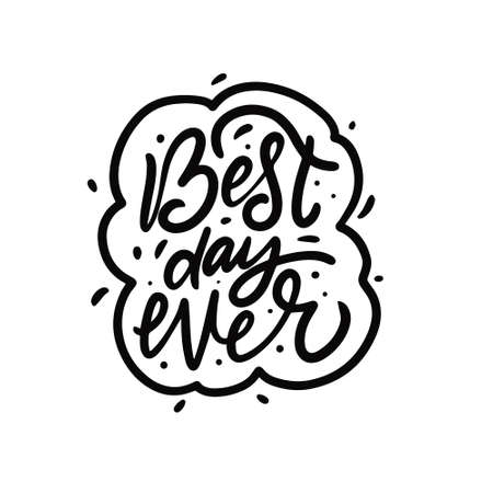 Best day ever. Black color calligraphy phrase. Motivation text. 일러스트