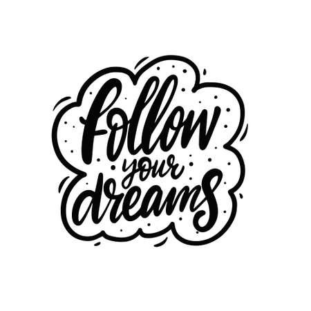 Follow your dreams phrase. Black color calligraphy. 일러스트
