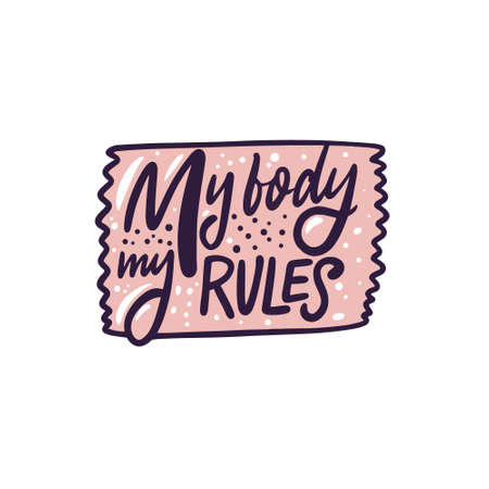 My body my rules. Hand drawn calligraphy colorful phrase. Girl motivation.