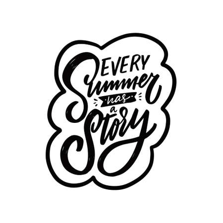 Every summer has story. hand drawn black color lettering phrase.