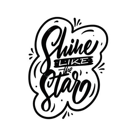Shine like the star. Hand drawn black color text. Motivation lettering phrase. 矢量图像