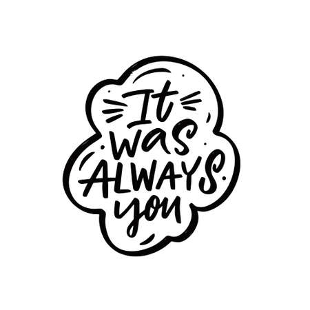 It was always you. Hand drawn black color lettering phrase. 矢量图像